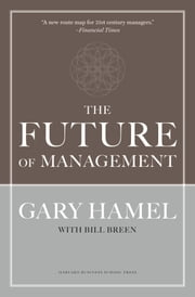 The Future of Management ebook by Gary Hamel,Bill Breen