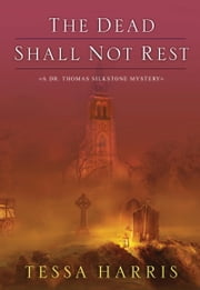 The Dead Shall Not Rest ebook by Tessa Harris