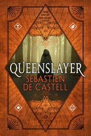 Queenslayer ebook by Sebastien de Castell