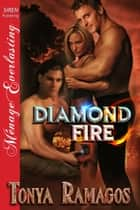 Diamond Fire ebook by Tonya Ramagos