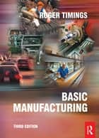 Basic Manufacturing ebook by Roger Timings