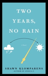 Two Years, No Rain ebook by Shawn Klomparens