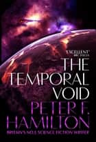 The Temporal Void: The Void Trilogy 2 ebook by Peter F. Hamilton
