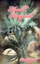 Moonlit Masquerade ebook by Kimberly Grell
