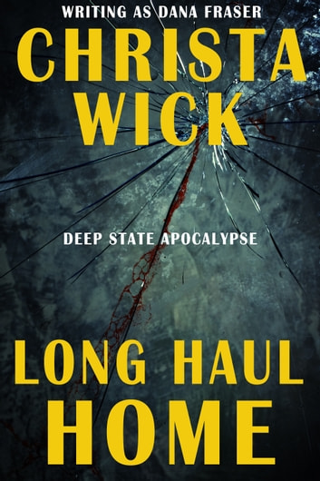 Long Haul Home ebook by Christa Wick,Dana Fraser
