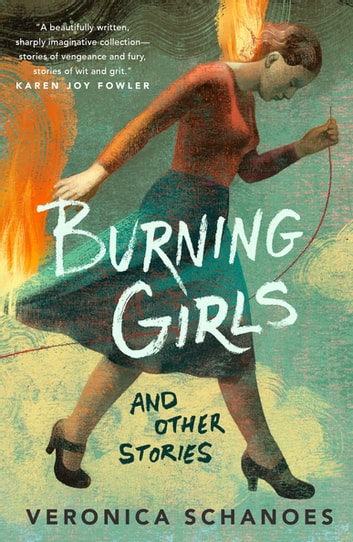 Burning Girls and Other Stories ebook by Veronica Schanoes