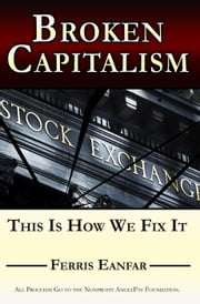 Broken Capitalism: This is How We Fix it ebook by Ferris Eanfar