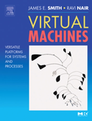 Virtual Machines - Versatile Platforms for Systems and Processes ebook by Jim Smith,Ravi Nair