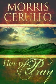 How to Pray ebook by Morris Cerullo