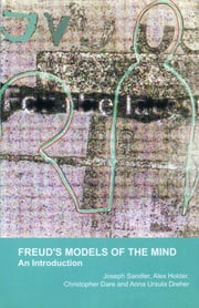 Freud's Models of the Mind - An Introduction ebook by Christopher Dare,Anna U. Dreher,Alex Holder,Joseph Sandler