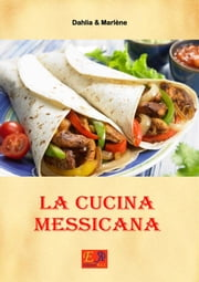 La Cucina Messicana ebook by Dahlia & Marlène