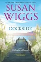 Dockside - A Romance Novel ebook by Susan Wiggs