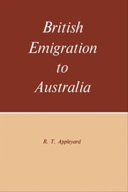 British Emigration to Australia ebook by R.T.  Appleyard