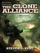 The Clone Alliance ebook by Steven L. Kent