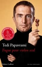 Fugue pour violon seul - Edition enrichie ebook by Tedi PAPAVRAMI