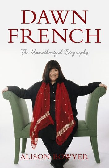 Dawn French ebook by Alison Bowyer
