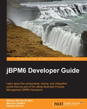jBPM6 Developer Guide ebook by Mariano Nicolas De Maio,Mauricio Salatino,Esteban Aliverti