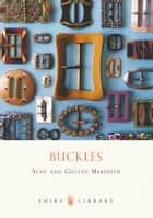 Buckles ebook by Gillian Meredith,Alan Meredith,Alan Meredith