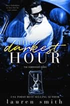 The Darkest Hour - The Surrender Series, #4 ebook by