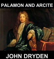 Palamon and Arcite [avec Glossaire en Français] ebook by John Dryden,Eternity Ebooks