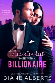An Accidental Date with a Billionaire ebook by Diane Alberts
