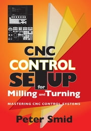 CNC Control Setup for Milling and Turning: ebook by Peter Smid