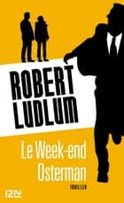 Le Week-end Osterman ebook by Patrick BERTHON, Robert LUDLUM