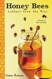 Honey Bees - Letters from the Hive ebook by Stephen Buchmann