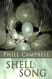Shell Song ebook by Phill Campbell