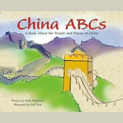 China ABCs - A Book About the People and Places of China audiobook by Holly Schroeder