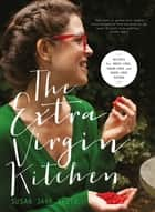 The Extra Virgin Kitchen – The No.1 Bestseller - Everyday Healthy Recipes Free From Wheat, Dairy and Refined Sugar ekitaplar by Susan Jane White