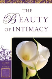 The Beauty of Intimacy (Women of the Word Bible Study Series) ebook by Jane Hansen Hoyt,Marie Powers,Jane Hoyt
