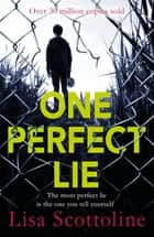 One Perfect Lie 電子書 by Lisa Scottoline