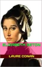 elizabeth seton ebook by laure conan