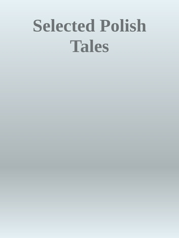 Selected Polish Tales ebook by Inconnu(e)
