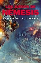 Los juegos de Nemesis (The Expanse 5) ebook by James S.A. Corey