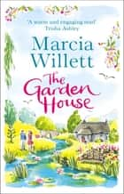 The Garden House - A beautiful, feel-good story for the new year ebook by