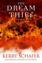 The Dream Thief ebook by Kerry Schafer