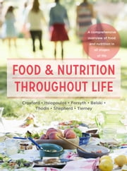 Food and Nutrition Throughout Life - A comprehensive overview of food and nutrition in all stages of life ebook by Sharon Croxford,Catherine Itsiopoulos,Adrienne Forsyth,Regina Belski,Antonia Thodis,Sue Shepherd,Audrey Tierney