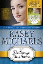 The Savage Miss Saxon ebook by Kasey Michaels