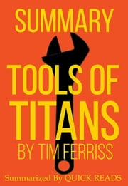 Summary of Tools of Titans by Tim Ferriss ebook by Quick Reads