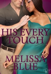 His Every Touch ebook by Melissa Blue