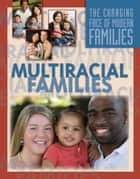 Multiracial Families ebook by Julianna Fields