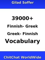 39000+ Finnish - Greek Greek - Finnish Vocabulary ebook by Gilad Soffer