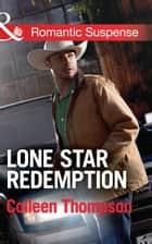 Lone Star Redemption (Mills & Boon Romantic Suspense) 電子書籍 by Colleen Thompson