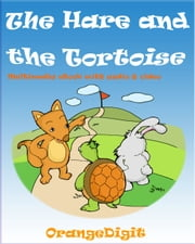 The Hare and the Tortoise - Slow and steady wins race! ebook by Louis Byun