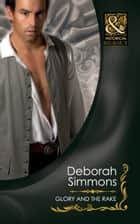 Glory And The Rake (Mills & Boon Historical) ebook by Deborah Simmons