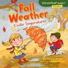 Fall Weather - Cooler Temperatures eBook by Amanda Enright, Martha E. H. Rustad