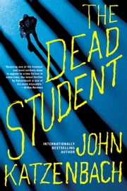 The Dead Student ebook by John Katzenbach
