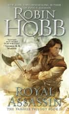 Royal Assassin - The Farseer Trilogy Book 2 ebook by Robin Hobb